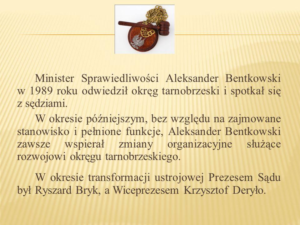 Minister Sprawiedliwości Aleksander Bentkowski w 1989 roku odwiedził okręg tarnobrzeski i spotkał się z sędziami.