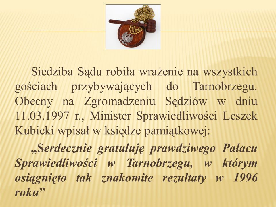 Siedziba Sądu robiła wrażenie na wszystkich gościach przybywających do Tarnobrzegu.