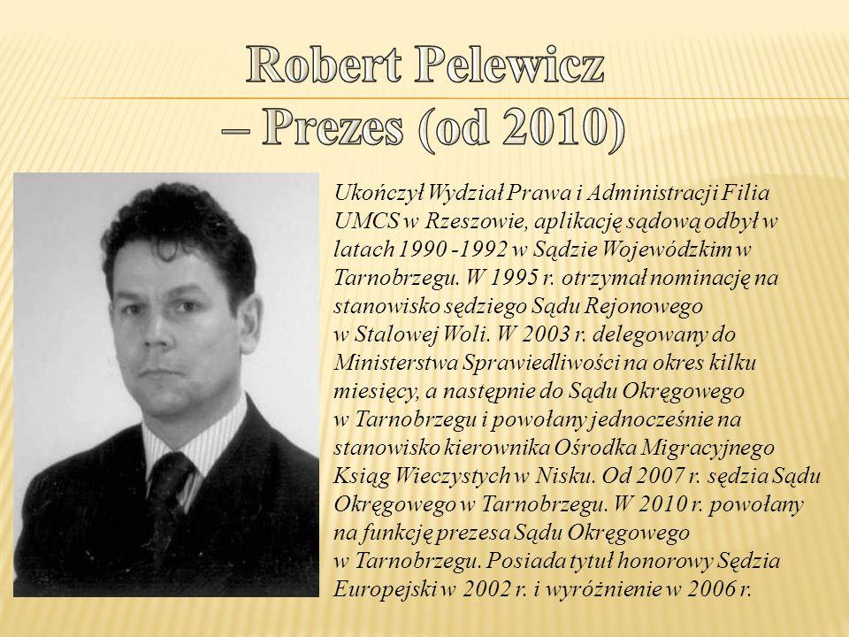 Robert Pelewicz – Prezes (od 2010)