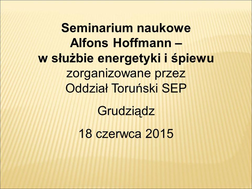 Seminarium naukowe Alfons Hoffmann – w służbie energetyki i śpiewu zorganizowane przez Oddział Toruński SEP
