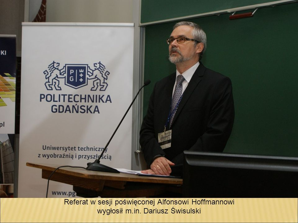 Referat w sesji poświęconej Alfonsowi Hoffmannowi wygłosił m. in