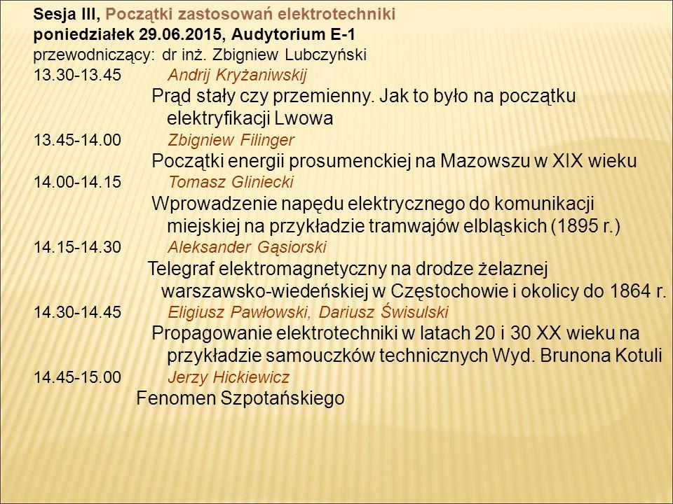 Sesja III, Początki zastosowań elektrotechniki