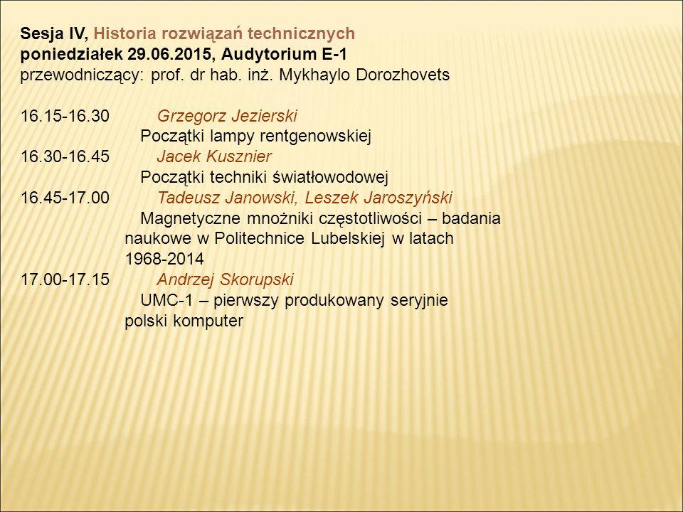 Sesja IV, Historia rozwiązań technicznych