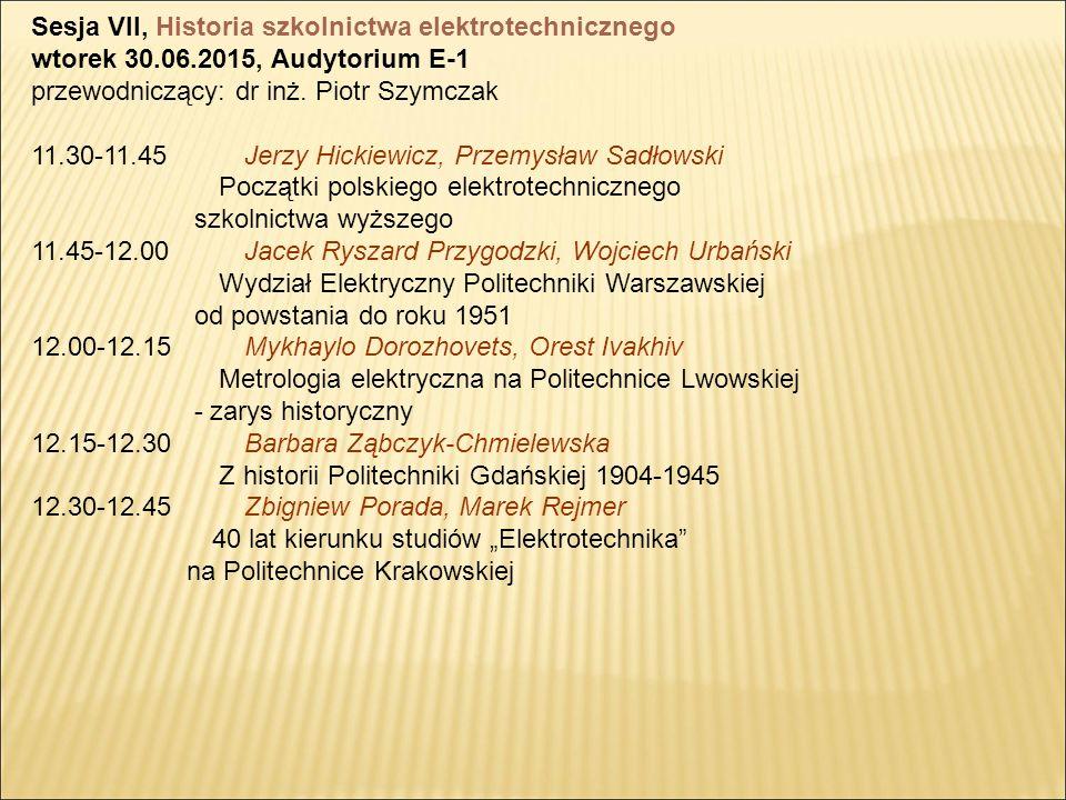 Sesja VII, Historia szkolnictwa elektrotechnicznego