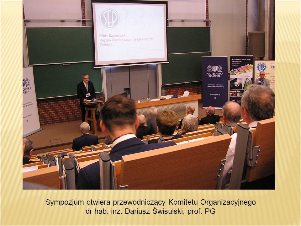 Sympozjum otwiera przewodniczący Komitetu Organizacyjnego dr hab. inż