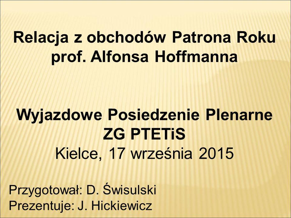 Relacja z obchodów Patrona Roku prof. Alfonsa Hoffmanna