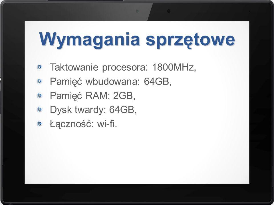 Wymagania sprzętowe Taktowanie procesora: 1800MHz,