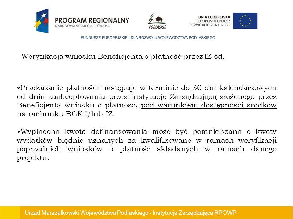 Weryfikacja wniosku Beneficjenta o płatność przez IZ cd.