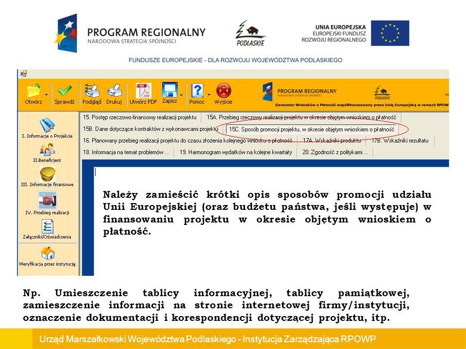 Należy zamieścić krótki opis sposobów promocji udziału Unii Europejskiej (oraz budżetu państwa, jeśli występuje) w finansowaniu projektu w okresie objętym wnioskiem o płatność.