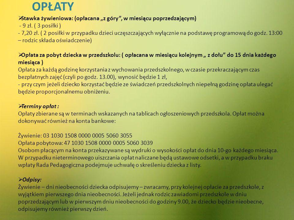 """OPŁATY Stawka żywieniowa: (opłacana """"z góry , w miesiącu poprzedzającym) - 9 zł. ( 3 posiłki )"""