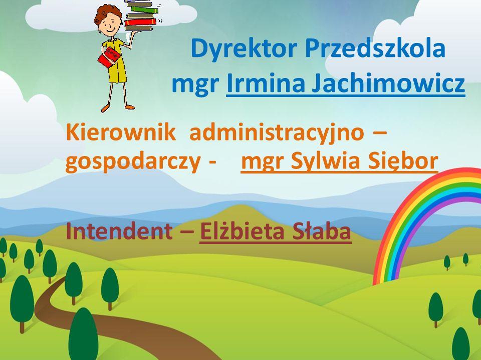 Dyrektor Przedszkola mgr Irmina Jachimowicz