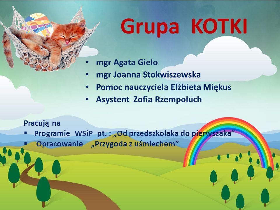 Grupa KOTKI mgr Agata Gielo mgr Joanna Stokwiszewska