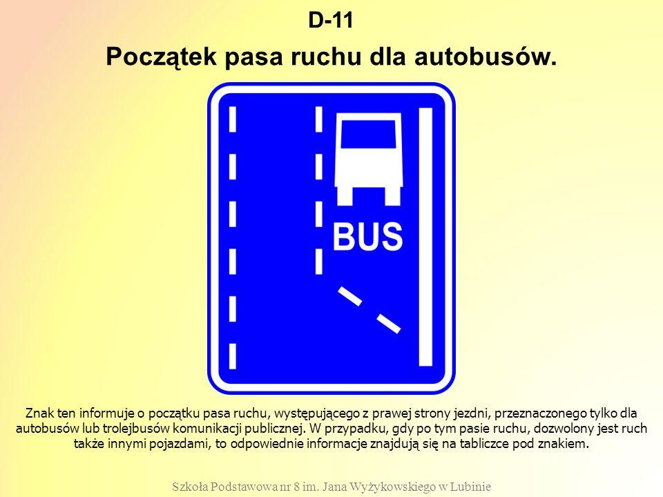 Początek pasa ruchu dla autobusów.