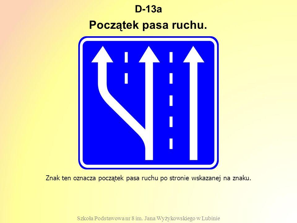 Początek pasa ruchu. D-13a