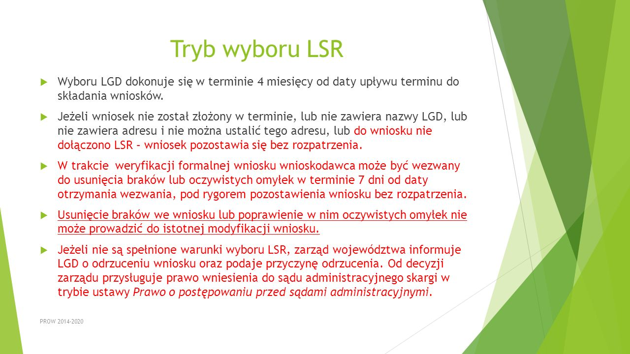 Tryb wyboru LSR Wyboru LGD dokonuje się w terminie 4 miesięcy od daty upływu terminu do składania wniosków.