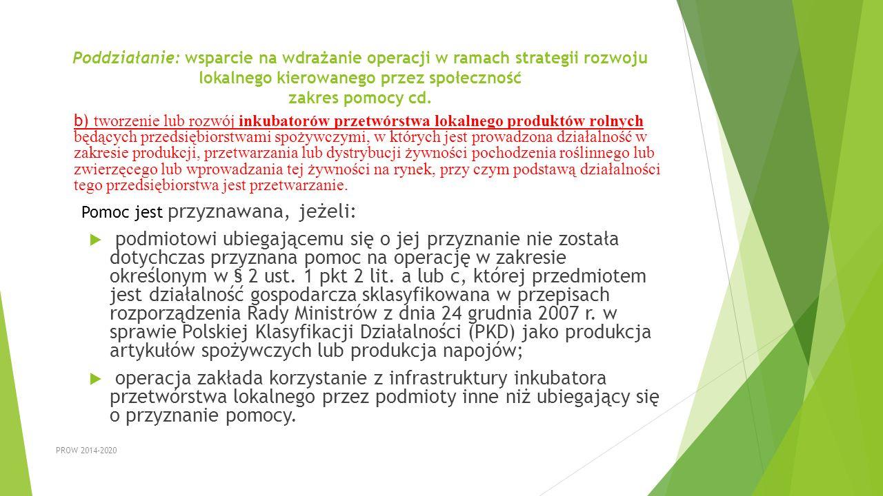 Poddziałanie: wsparcie na wdrażanie operacji w ramach strategii rozwoju lokalnego kierowanego przez społeczność zakres pomocy cd.
