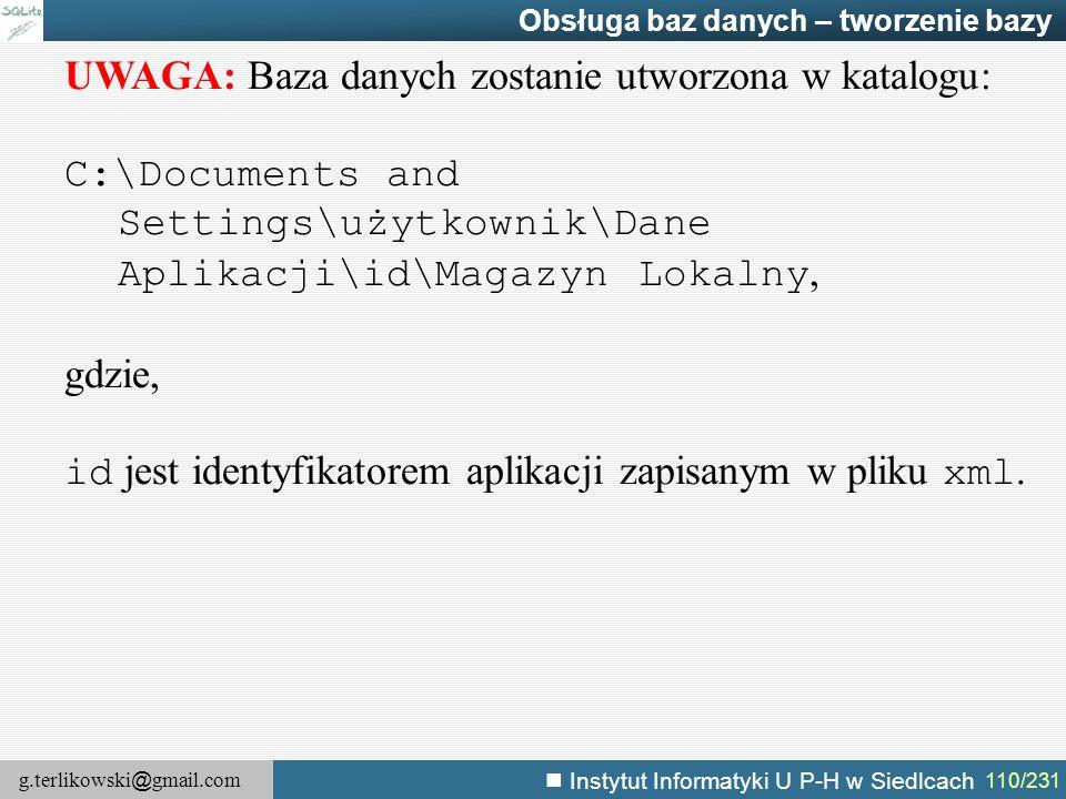 UWAGA: Baza danych zostanie utworzona w katalogu: