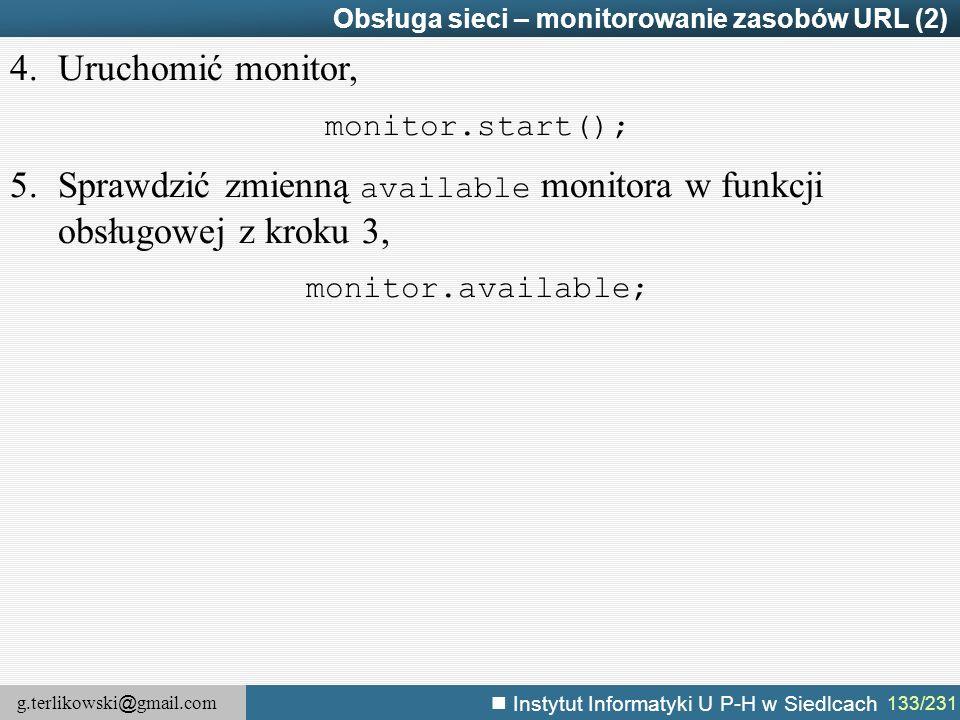 Sprawdzić zmienną available monitora w funkcji obsługowej z kroku 3,