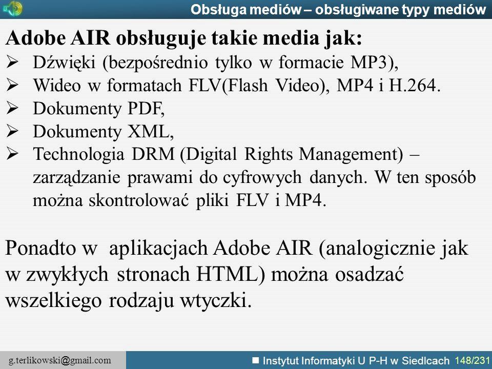 Adobe AIR obsługuje takie media jak: