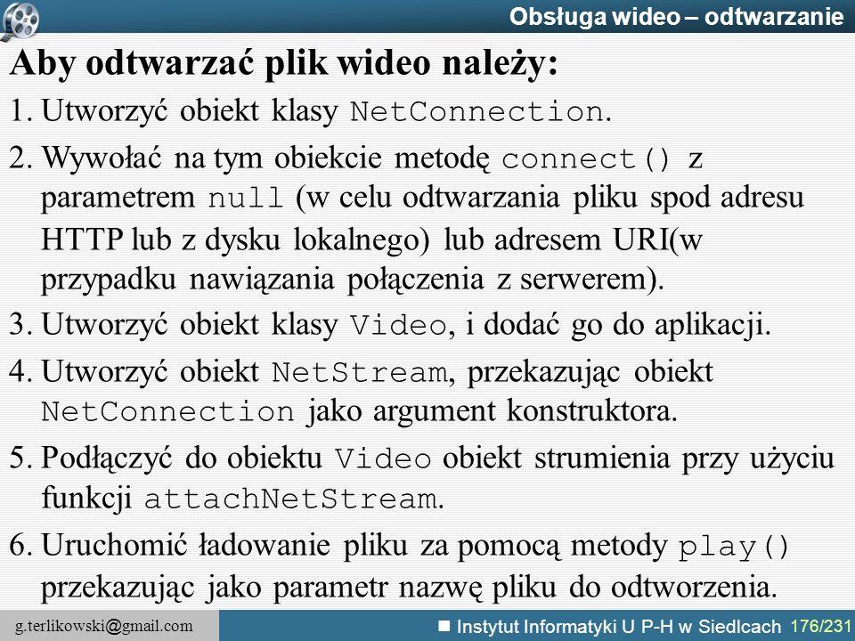 Aby odtwarzać plik wideo należy: