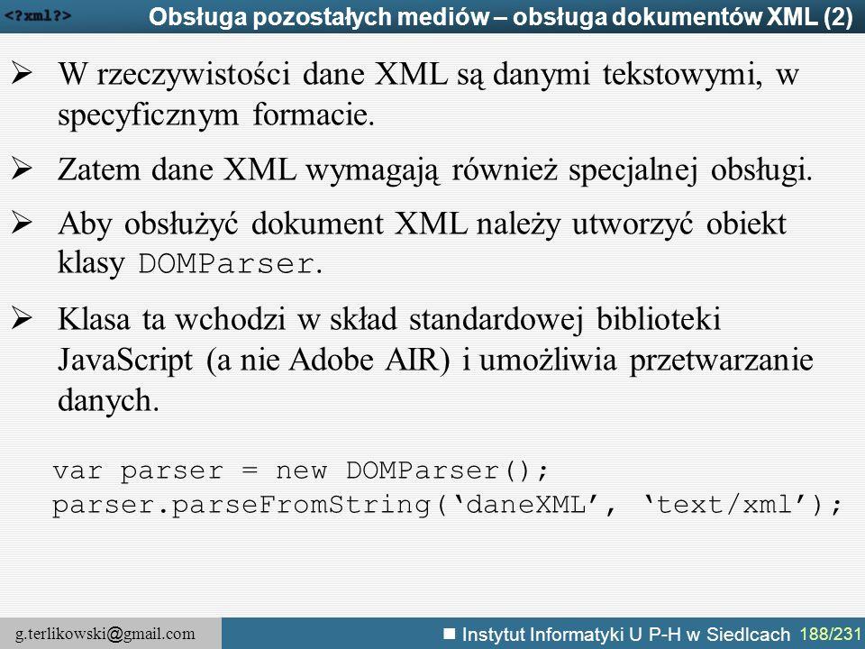 Zatem dane XML wymagają również specjalnej obsługi.