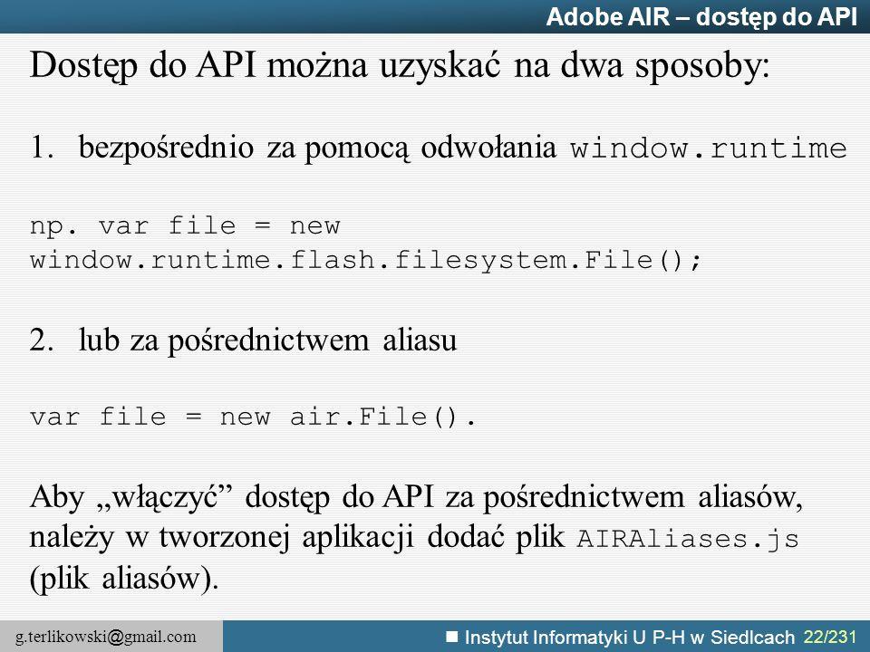 Dostęp do API można uzyskać na dwa sposoby: