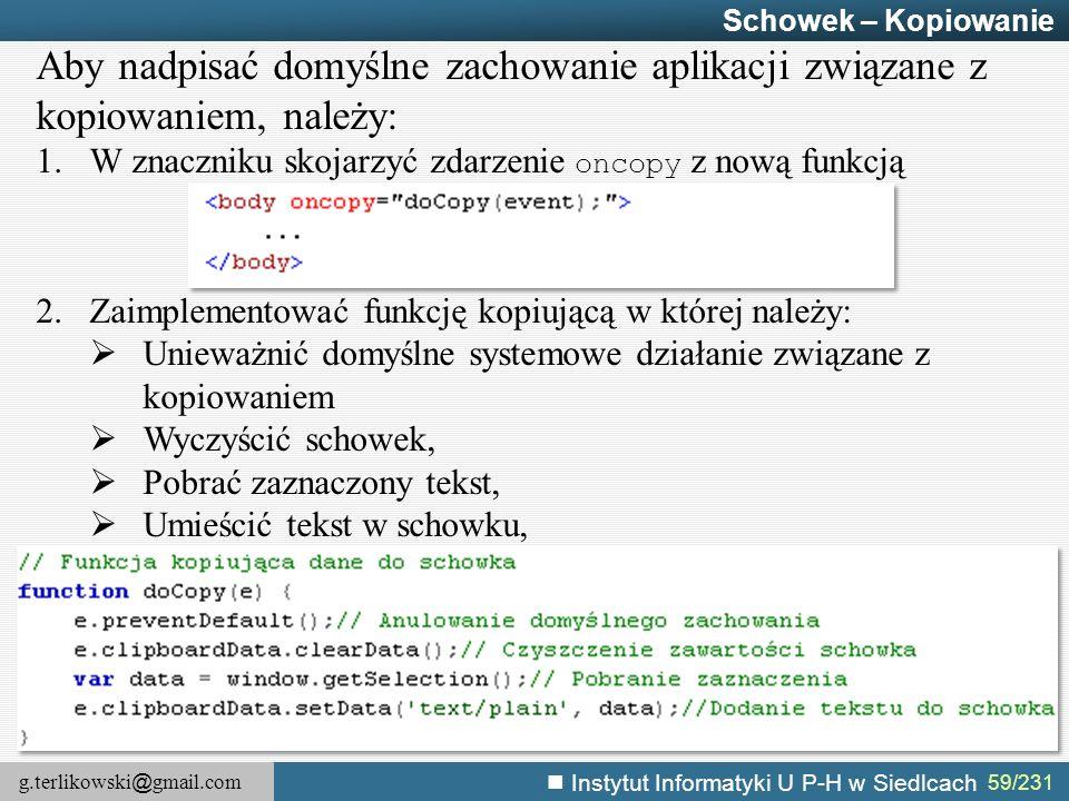 Schowek – Kopiowanie Aby nadpisać domyślne zachowanie aplikacji związane z kopiowaniem, należy: