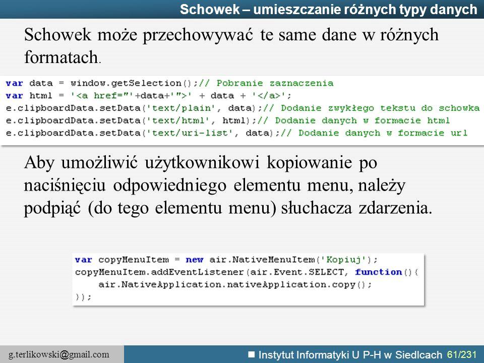 Schowek może przechowywać te same dane w różnych formatach.