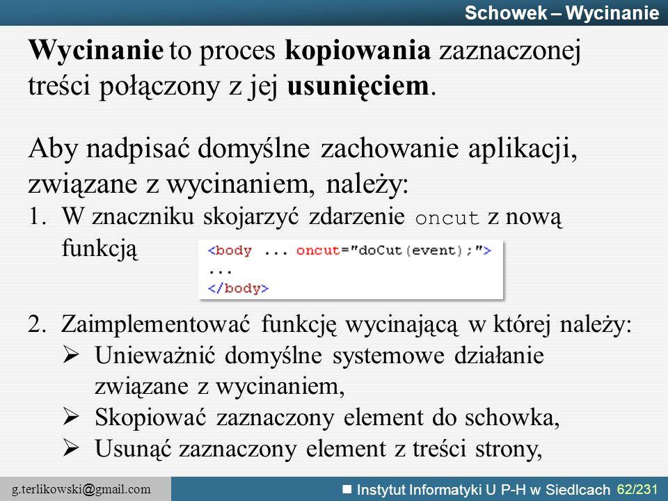 Schowek – Wycinanie Wycinanie to proces kopiowania zaznaczonej treści połączony z jej usunięciem.