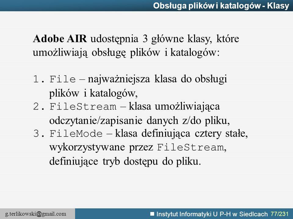 File – najważniejsza klasa do obsługi plików i katalogów,