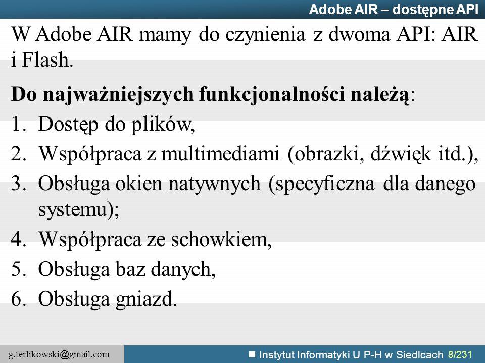 W Adobe AIR mamy do czynienia z dwoma API: AIR i Flash.