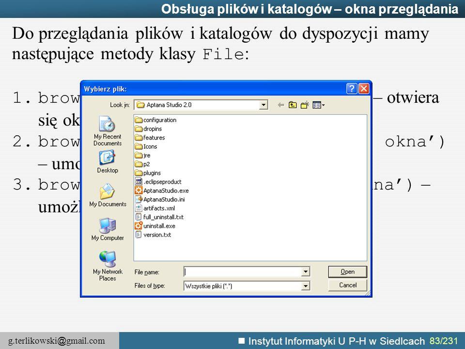 browseForDirectory('etykieta okna') – umożliwia wskazanie katalogu.