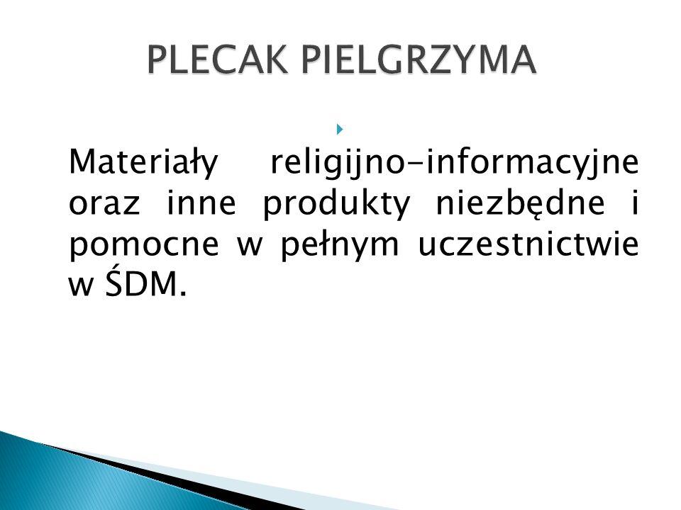 PLECAK PIELGRZYMA Materiały religijno-informacyjne oraz inne produkty niezbędne i pomocne w pełnym uczestnictwie w ŚDM.