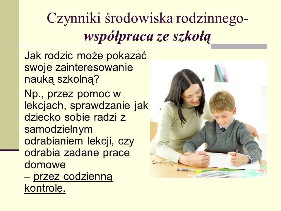 Czynniki środowiska rodzinnego-współpraca ze szkołą