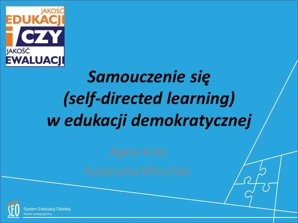 Samouczenie się (self-directed learning) w edukacji demokratycznej
