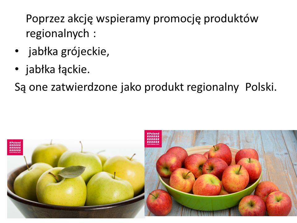 Poprzez akcję wspieramy promocję produktów regionalnych :