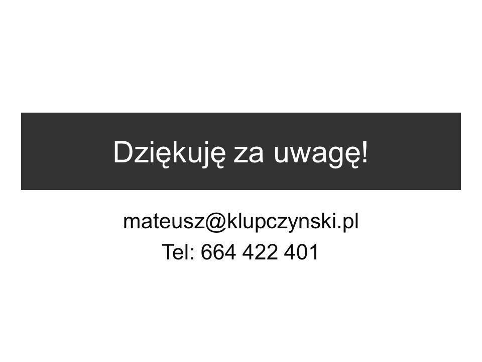 mateusz@klupczynski.pl Tel: 664 422 401