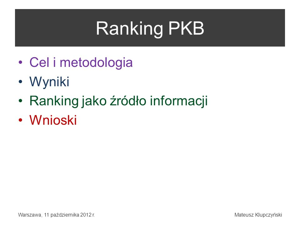 Ranking PKB Cel i metodologia Wyniki Ranking jako źródło informacji