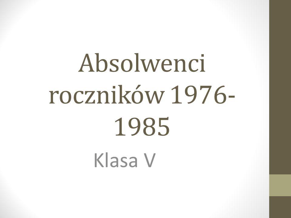 Absolwenci roczników 1976- 1985