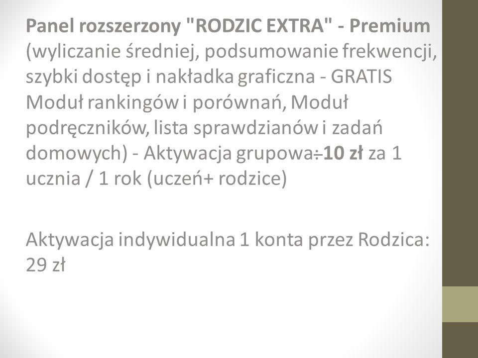 Panel rozszerzony RODZIC EXTRA - Premium (wyliczanie średniej, podsumowanie frekwencji, szybki dostęp i nakładka graficzna - GRATIS Moduł rankingów i porównań, Moduł podręczników, lista sprawdzianów i zadań domowych) - Aktywacja grupowa: 10 zł za 1 ucznia / 1 rok (uczeń+ rodzice)