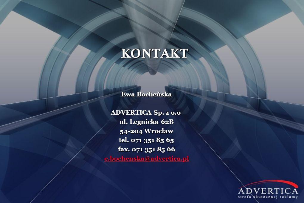 KONTAKT Ewa Bocheńska ADVERTICA Sp. z o.o ul. Legnicka 62B
