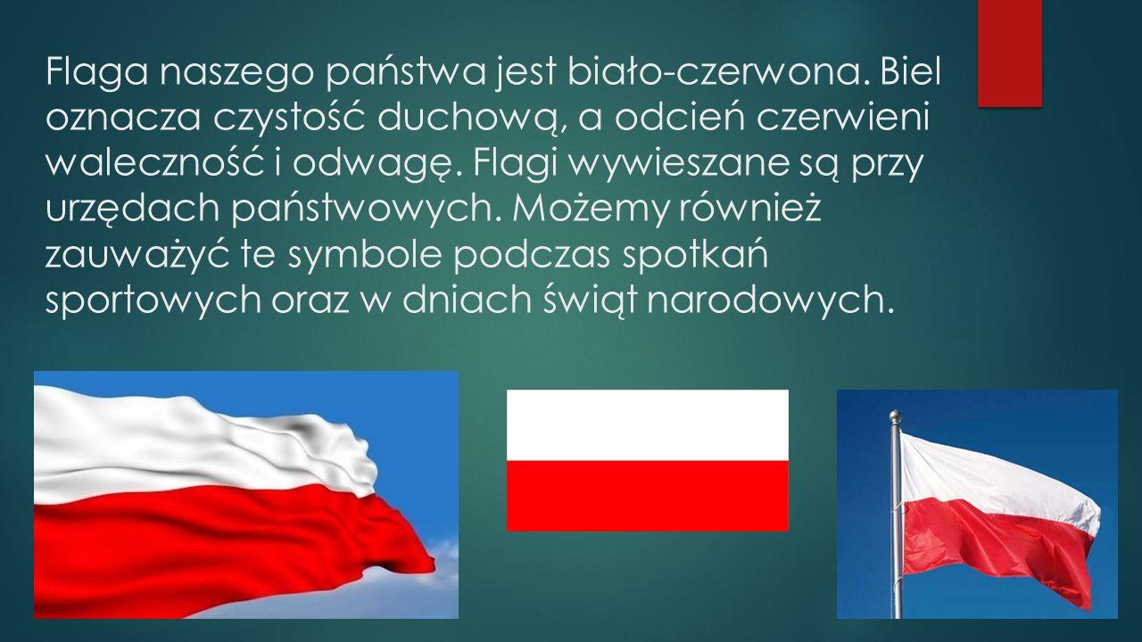 Flaga naszego państwa jest biało-czerwona