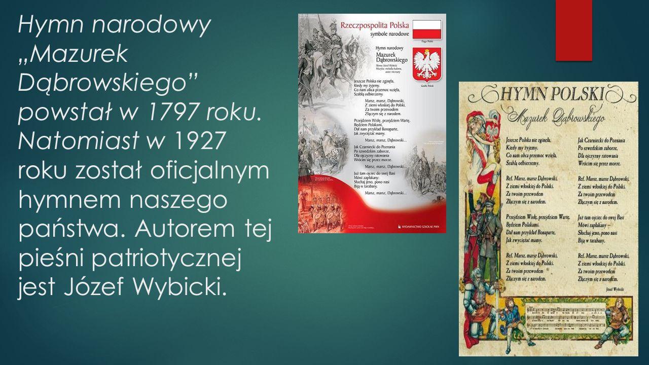 """Hymn narodowy """"Mazurek Dąbrowskiego powstał w 1797 roku"""