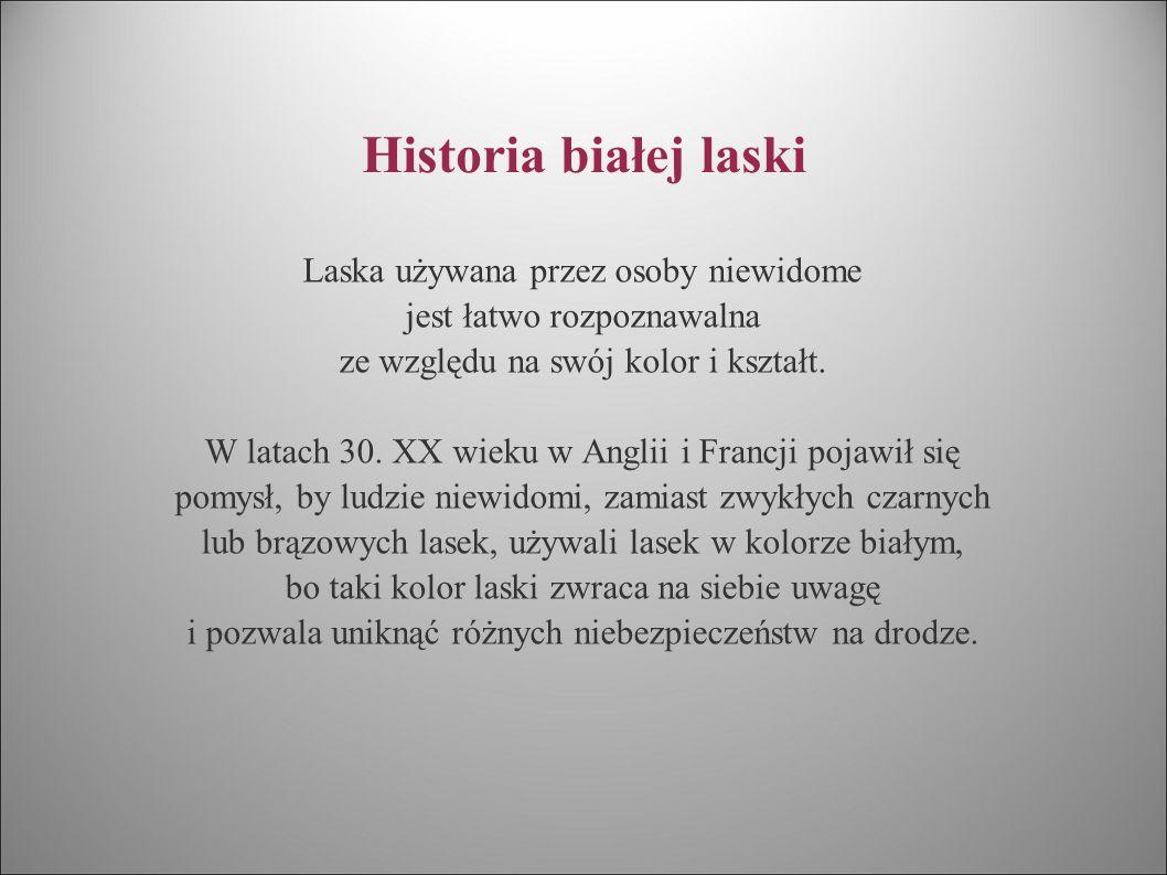 Historia białej laski Laska używana przez osoby niewidome