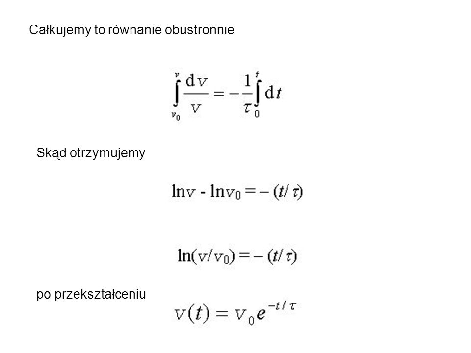 Całkujemy to równanie obustronnie