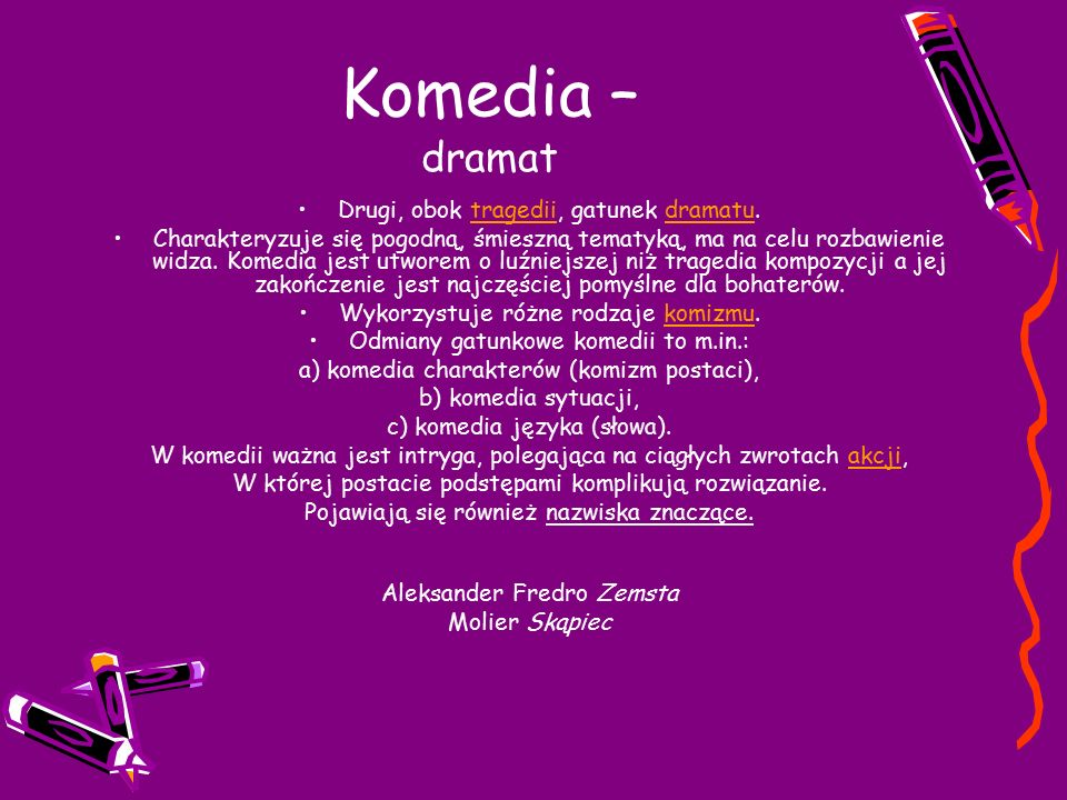 Komedia – dramat Drugi, obok tragedii, gatunek dramatu.