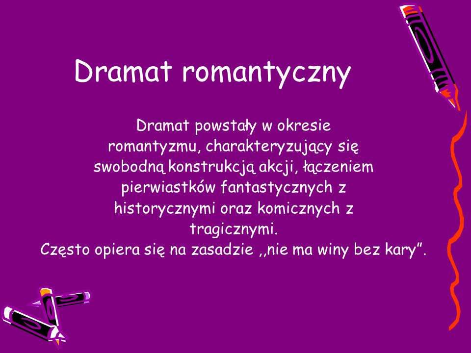 Dramat romantyczny Dramat powstały w okresie