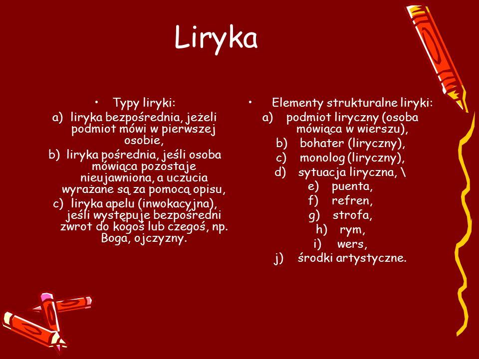 Liryka Typy liryki: liryka bezpośrednia, jeżeli podmiot mówi w pierwszej osobie,