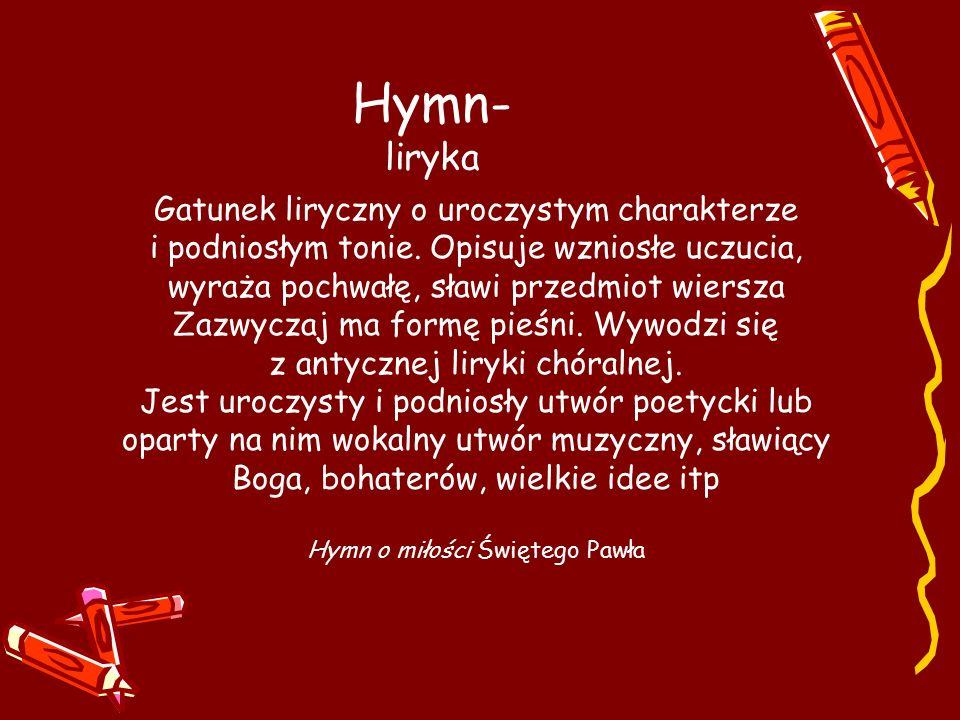 Hymn- liryka Gatunek liryczny o uroczystym charakterze