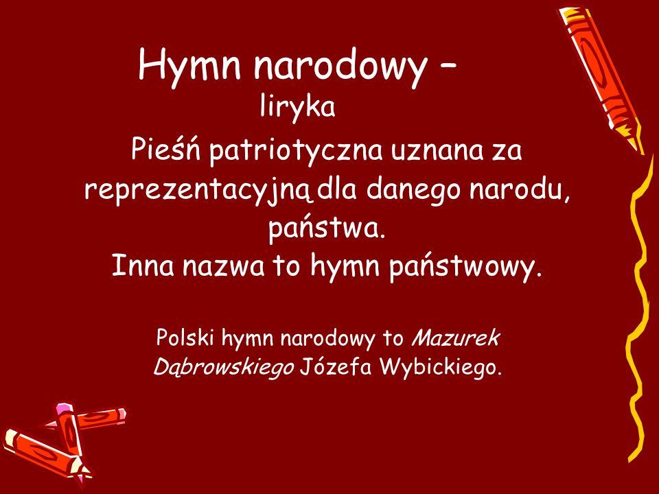 Hymn narodowy – liryka Pieśń patriotyczna uznana za